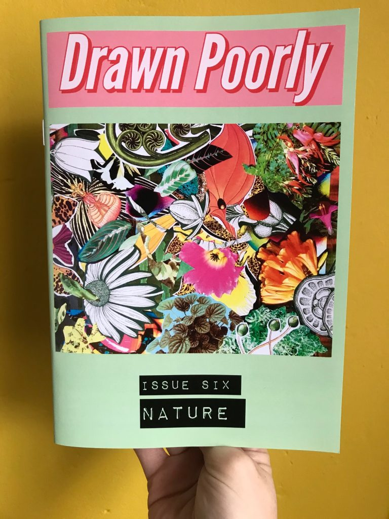 A copy of Drawn Poorly issue six - nature. It has a green cover with a nature themed collage.